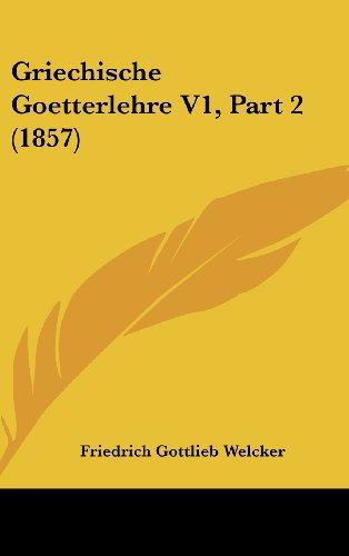 9781160684262: Griechische Goetterlehre V1, Part 2 (1857)