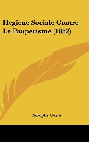 9781160686051: Hygiene Sociale Contre Le Pauperisme (1882)