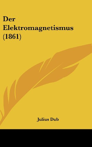 9781160686372: Der Elektromagnetismus (1861)