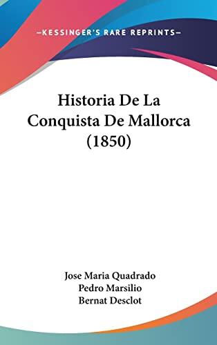 9781160687553: Historia De La Conquista De Mallorca (1850) (Spanish Edition)