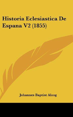 9781160687973: Historia Eclesiastica de Espana V2 (1855)