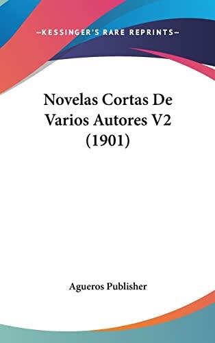 9781160689540: Novelas Cortas De Varios Autores V2 (1901) (Spanish Edition)