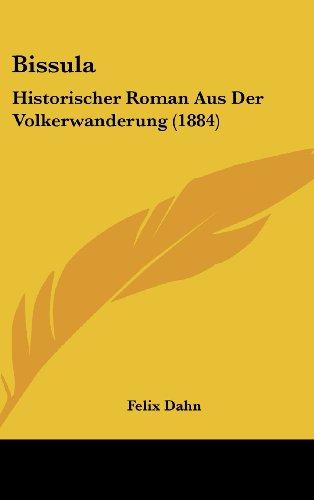 9781160692144: Bissula: Historischer Roman Aus Der Volkerwanderung (1884) (German Edition)