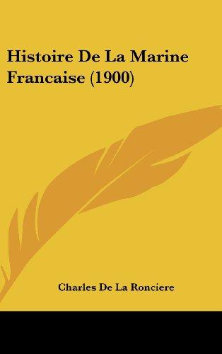 9781160692199: Histoire de La Marine Francaise (1900)