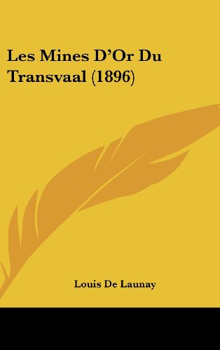 9781160693431: Les Mines D'Or Du Transvaal (1896) (French Edition)