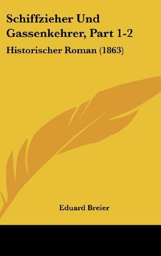 9781160694971: Schiffzieher Und Gassenkehrer, Part 1-2: Historischer Roman (1863)