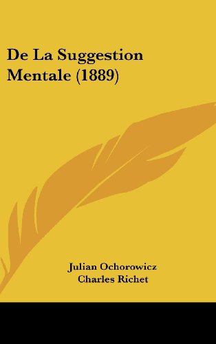 9781160695664: De La Suggestion Mentale (1889) (French Edition)