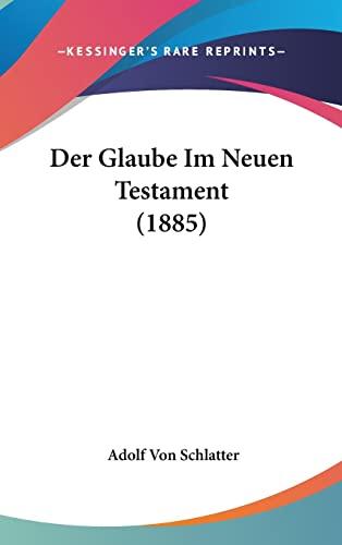 9781160695985: Der Glaube Im Neuen Testament (1885) (German Edition)