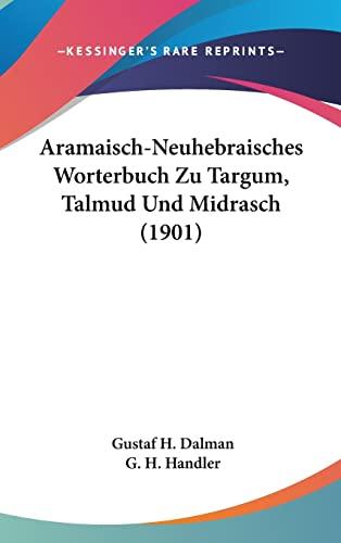 9781160696661: Aramaisch-Neuhebraisches Worterbuch Zu Targum, Talmud Und Midrasch (1901) (German Edition)