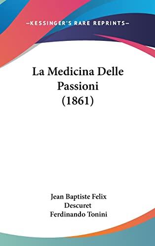 9781160697606: La Medicina Delle Passioni (1861) (Italian Edition)