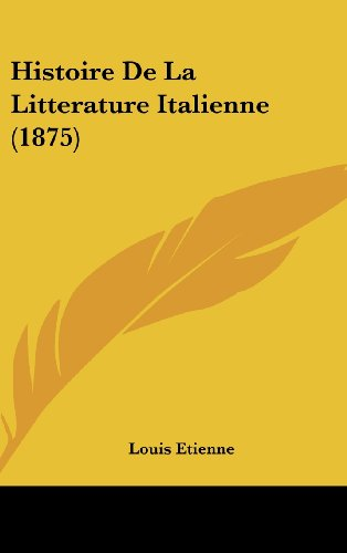 9781160698375: Histoire de La Litterature Italienne (1875)