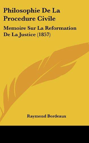 9781160699099: Philosophie De La Procedure Civile: Memoire Sur La Reformation De La Justice (1857) (French Edition)