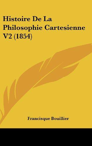 9781160702904: Histoire De La Philosophie Cartesienne V2 (1854) (French Edition)