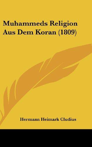 9781160702966: Muhammeds Religion Aus Dem Koran (1809) (German Edition)