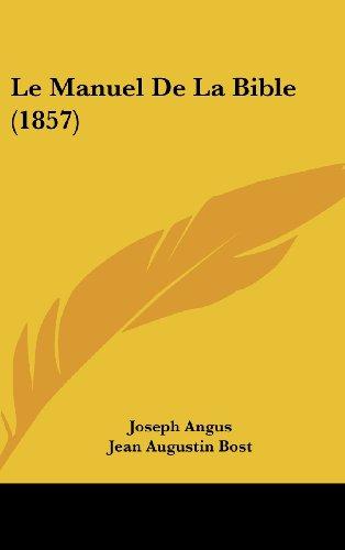 9781160703208: Le Manuel de La Bible (1857)