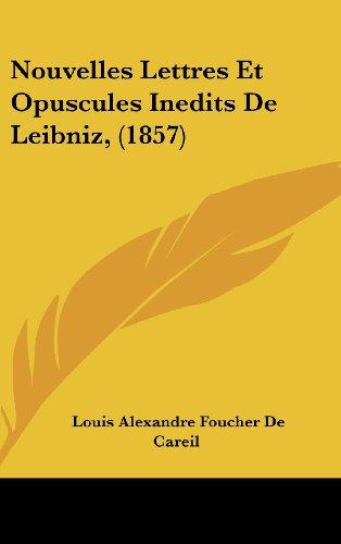 9781160703406: Nouvelles Lettres Et Opuscules Inedits de Leibniz, (1857)