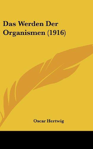 9781160704786: Das Werden Der Organismen (1916) (German Edition)