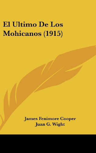 9781160705691: El Ultimo De Los Mohicanos (1915) (Spanish Edition)