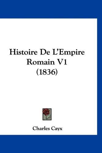 9781160707657: Histoire De L'Empire Romain V1 (1836) (French Edition)