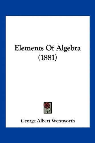 9781160709286: Elements Of Algebra (1881)