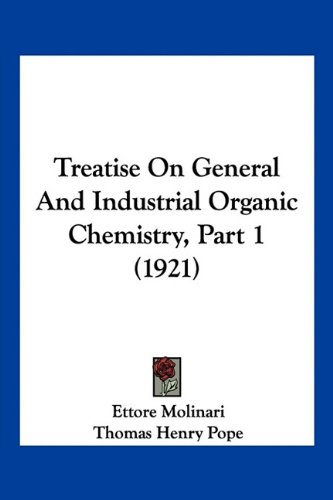 9781160714815: Treatise On General And Industrial Organic Chemistry, Part 1 (1921)