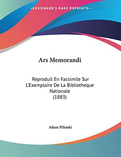 9781160716680: Ars Memorandi: Reproduit En Facsimile Sur L'Exemplaire De La Bibliotheque Nationale (1883) (French Edition)