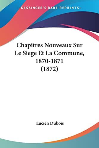 9781160721608: Chapitres Nouveaux Sur Le Siege Et La Commune, 1870-1871 (1872) (French Edition)