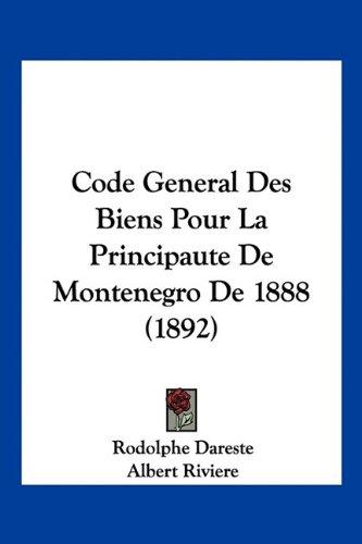9781160723084: Code General Des Biens Pour La Principaute de Montenegro de 1888 (1892)