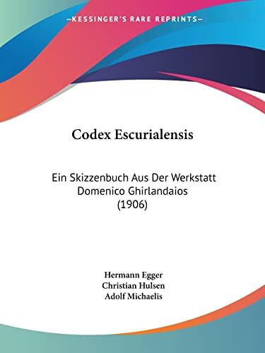 9781160723152: Codex Escurialensis: Ein Skizzenbuch Aus Der Werkstatt Domenico Ghirlandaios (1906)