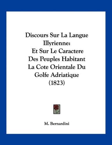 9781160728508: Discours Sur La Langue Illyrienne: Et Sur Le Caractere Des Peuples Habitant La Cote Orientale Du Golfe Adriatique (1823) (French Edition)