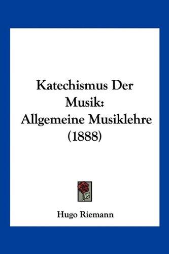 9781160739542: Katechismus Der Musik: Allgemeine Musiklehre (1888) (German Edition)