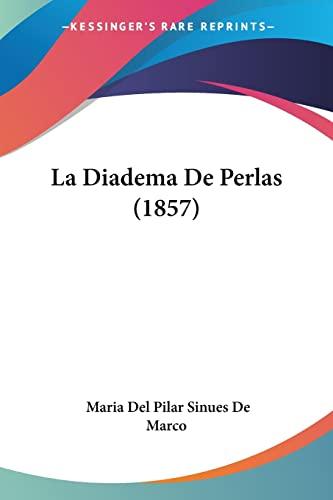 9781160740074: La Diadema De Perlas (1857) (Spanish Edition)