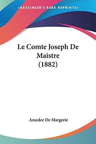 9781160741095: Le Comte Joseph de Maistre (1882)