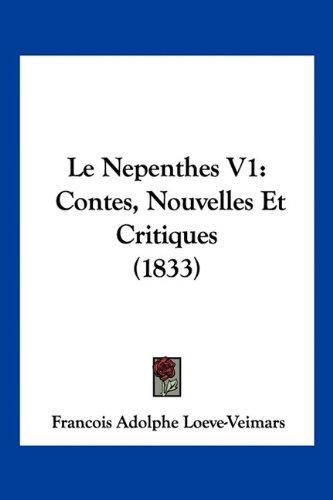 9781160741965: Le Nepenthes V1: Contes, Nouvelles Et Critiques (1833) (French Edition)
