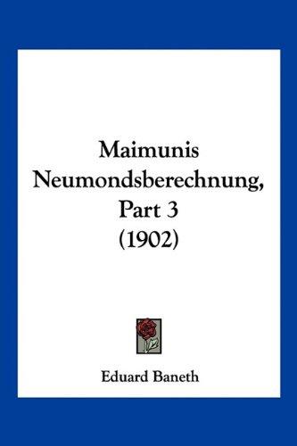 9781160746151: Maimunis Neumondsberechnung, Part 3 (1902) (German Edition)