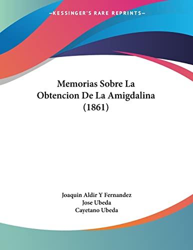 9781160748599: Memorias Sobre La Obtencion de La Amigdalina (1861)