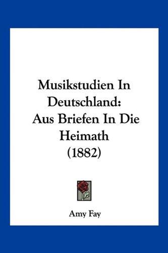 9781160750622: Musikstudien in Deutschland: Aus Briefen in Die Heimath (1882)