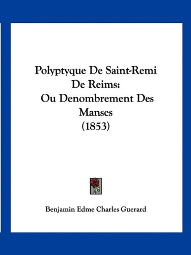 9781160752978: Polyptyque de Saint-Remi de Reims: Ou Denombrement Des Manses (1853)