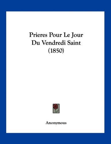 9781160753579: Prieres Pour Le Jour Du Vendredi Saint (1850)