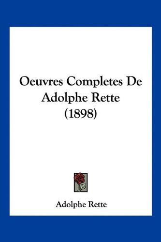 9781160753869: Oeuvres Completes De Adolphe Rette (1898) (French Edition)