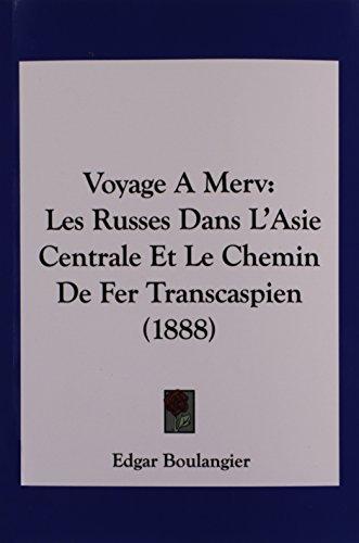 9781160758413: Voyage A Merv: Les Russes Dans L'Asie Centrale Et Le Chemin De Fer Transcaspien (1888) (French Edition)