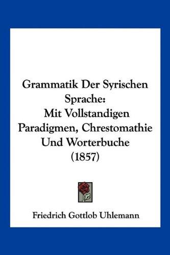 9781160761932: Grammatik Der Syrischen Sprache: Mit Vollstandigen Paradigmen, Chrestomathie Und Worterbuche (1857)