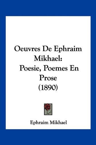 9781160766586: Oeuvres de Ephraim Mikhael: Poesie, Poemes En Prose (1890)
