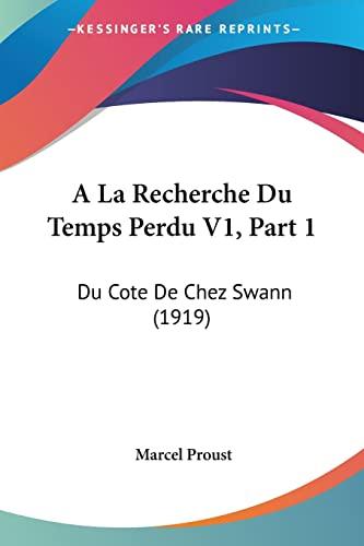 9781160772556: a la Recherche Du Temps Perdu V1, Part 1: Du Cote de Chez Swann (1919)