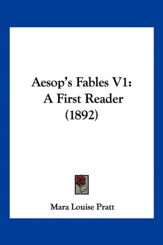 9781160774635: Aesop's Fables V1: A First Reader (1892)