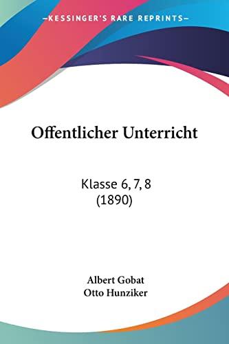 9781160774673: Offentlicher Unterricht: Klasse 6, 7, 8 (1890)