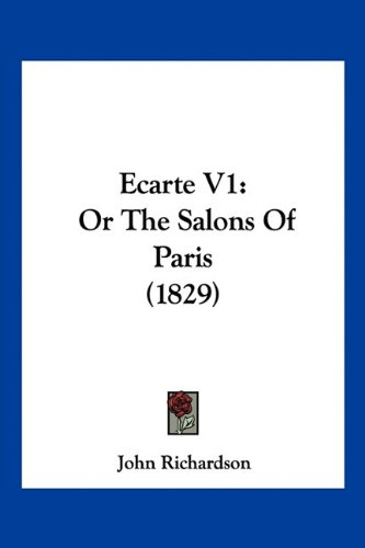 9781160775144: Ecarte V1: Or The Salons Of Paris (1829)