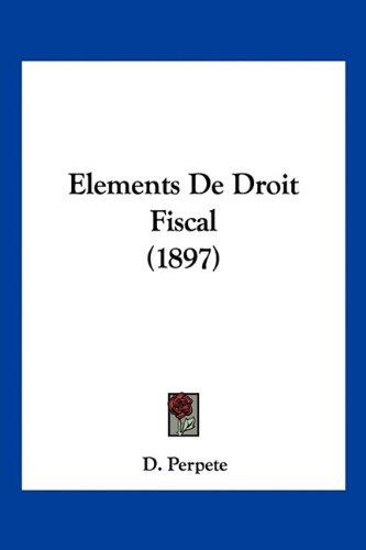 9781160775953: Elements de Droit Fiscal (1897)