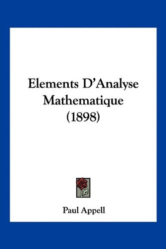 9781160776585: Elements D'Analyse Mathematique (1898) (French Edition)