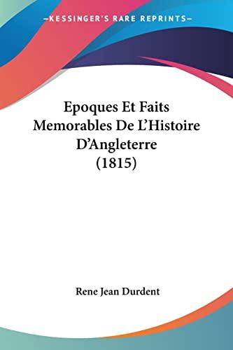 9781160776912: Epoques Et Faits Memorables de L'Histoire D'Angleterre (1815)